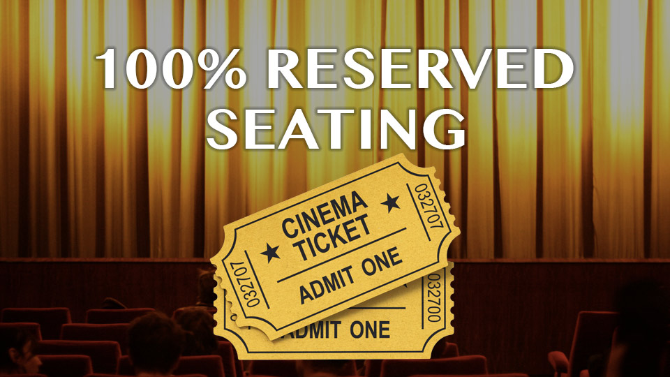 100% Reserved Seating