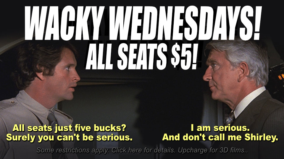 Wacky Wednesday All Seats Tickets Shows $5
