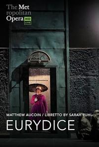 The Metropolitan Opera: Eurydice