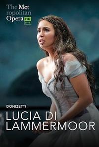 The Metropolitan Opera: Lucia Di Lammermoor